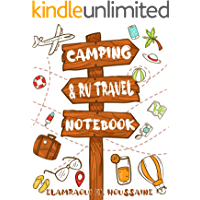 Camping & RV Travel Notebook: Camping Journal & RV Travel Notebook, Road Trip Planner, Caravan Travel Journal, Glamping…