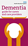 Dementia guide for Carers and Care Providers
