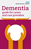 Dementia guide for Carers and Care Providers (English Edition)