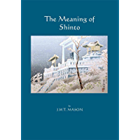 The Meaning of Shinto (English Edition)