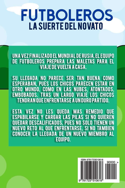 Futboleros 4 La suerte del novato (Volume 4) (Spanish Edition): Lorenzo Madarro: 9781723510618: Amazon.com: Books