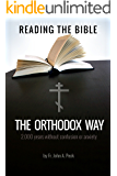 Reading the Bible the Orthodox Way: 2000 Years without Confusion or Anxiety (English Edition)