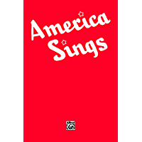 America Sings: Piano/Vocal/Chords Community Songbook (Piano/Vocal/Chords) book cover