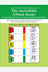 Incredible 5 Point Scale: The Significantly Improved and Expanded Second Edition; Assisting Students in Understanding Social Interactions and Controlling their Emotional Responses Paperback