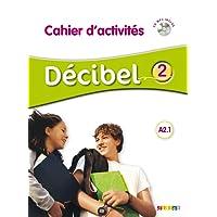 Décibel 2 A2.1 : Cahier d'activités (1CD audio MP3)
