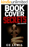 Book Cover Secrets and Shortcuts: Book Cover Design for Everyone (English Edition)