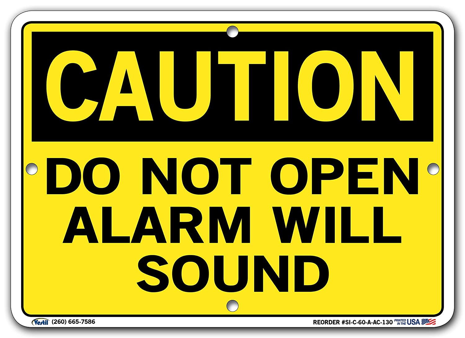 Vestil SI-C-60-A-AC-130 DO NOT OPEN ALARM WILL SOUND Caution Sign