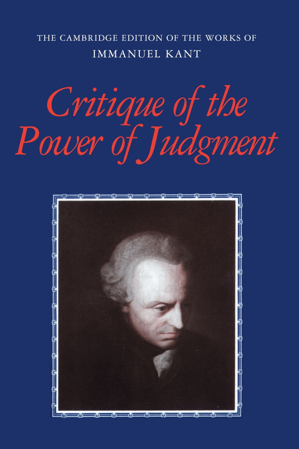 practical philosophy the cambridge edition of the works of critique of the power of judgment the cambridge edition of the works of immanuel kant