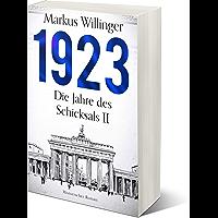 1923 - Historischer Roman (Die Jahre des Schicksals 2) (German Edition)