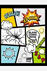 """Blank Comic Book For Kids : Create Your Own Comics With This Comic Book Journal Notebook: Over 100 Pages Large Big 8.5"""" x 11"""" Cartoon / Comic Book With Lots of Templates (Blank Comic Books) Paperback"""