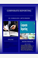 CORPORATE REPORTING: ACCA - UK , ICA - GH & ALL ACCOUNTANCY STUDENTS Kindle Edition