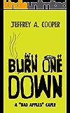 "Burn One Down: A ""Bad Apples"" Caper"