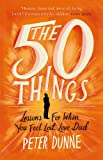 The 50 Things: Lessons for When You Feel Lost, Love Dad