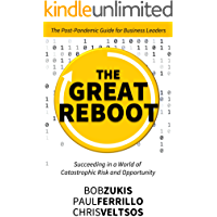 THE GREAT REBOOT: Succeeding In A World Of Catastrophic Risk And Opportunity