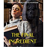 The Final Ingredient (Jeremy's Weakness)