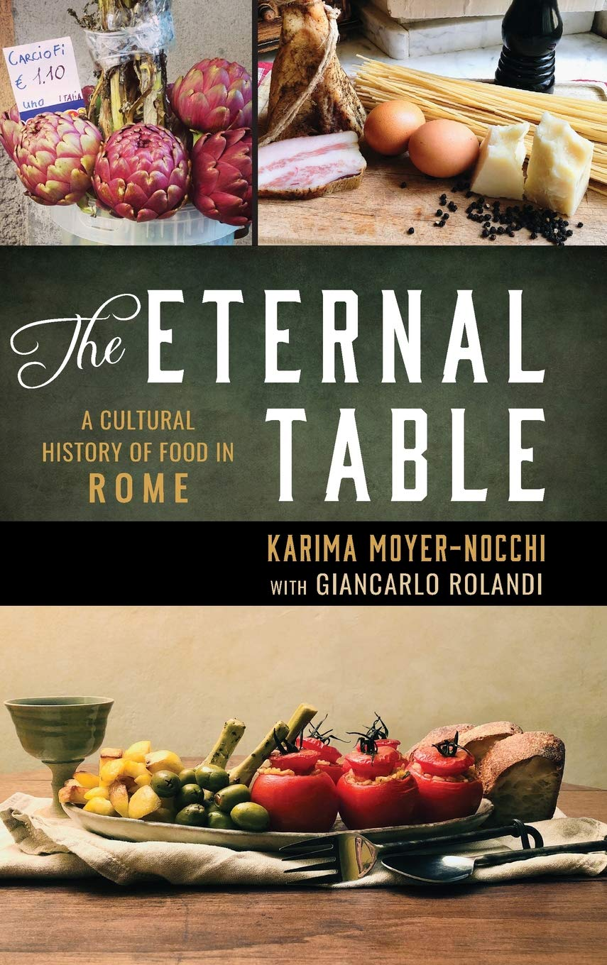 The Eternal Table A Cultural History Of Food In Rome Big City