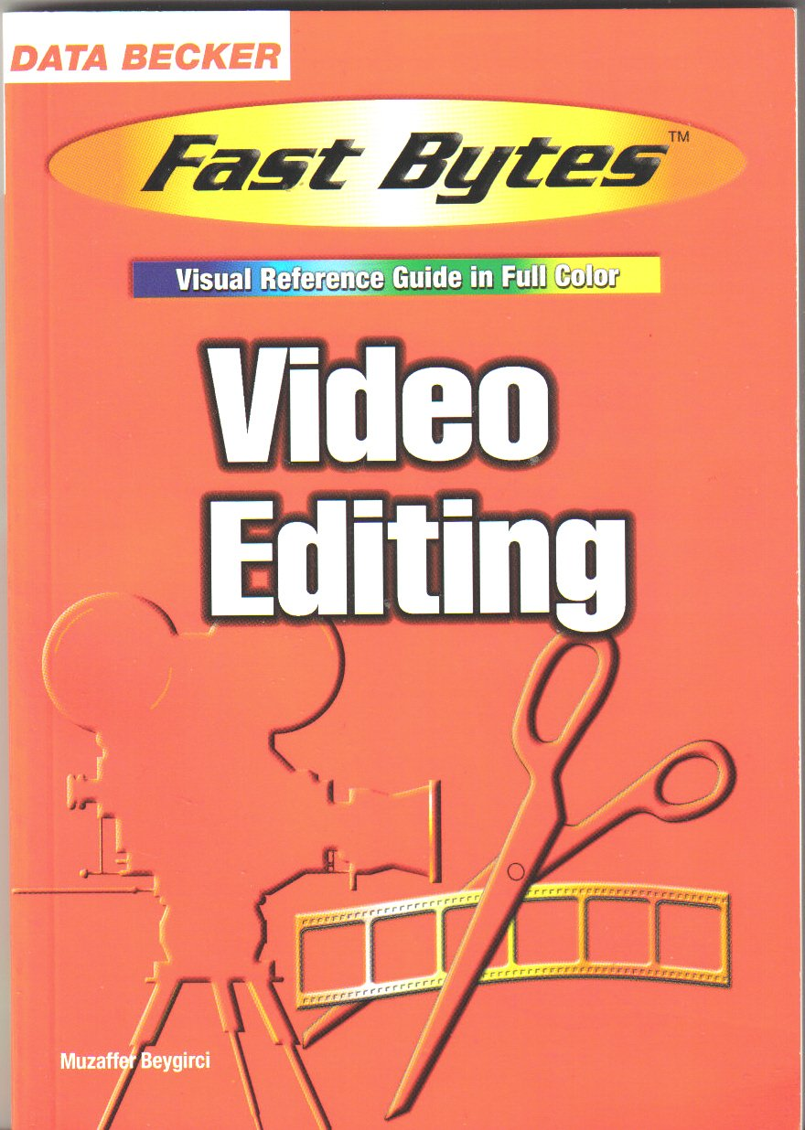 Read Online Video Editing (Fast Bytes: Visual Reference Guide in Full Color) pdf