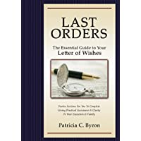 Last Orders; The Essential Guide to Your Letter of Wishes