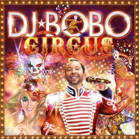 Circus - DJ Bobo: Amazon.de: Musik