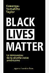 Black Lives Matter: Le renouveau de la révolte noire américaine (Contre-feux) (French Edition) Kindle Edition