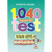 1040 preguntas tipo test Auxiliar Administrativo del Estado: Organización pública y actividad administrativa (Derecho…