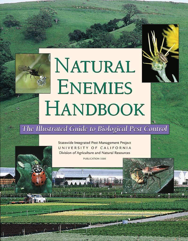Natural Enemies Handbook: The Illustrated Guide to Biological Pest Control (Publication) by UC Agriculture and Natural Resources