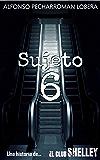 """Sujeto 6: Una historia de """"El Club Shelley"""""""