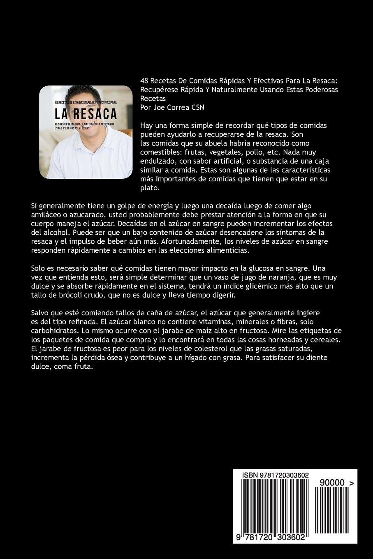 48 Recetas De Comidas Rápidas Y Efectivas Para La Resaca: Recupérese Rápida Y Naturalmente Usando Estas Poderosas Recetas (Spanish Edition): Joe Correa CSN: ...