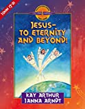 Jesus--to Eternity and Beyond!: John 17-21 (Discover 4 Yourself Inductive Bible Studies for Kids)
