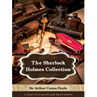 The Complete Sherlock Holmes Collection: 62 Novels and Stories - Illustrated