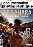 Le Sahara, un désert mondialisé (Documentation photographique - Les dossiers n° 8106)