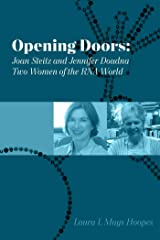Opening Doors: Joan Steitz and Jennifer Doudna, Two Women of the RNA World Kindle Edition
