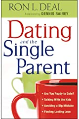 Dating and the Single Parent: * Are You Ready to Date? * Talking With the Kids * Avoiding a Big Mistake * Finding Lasting Love (Smart Stepfamily) Kindle Edition