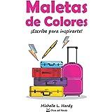 Maletas de Colores: ¡Escribe para inspirarte! (Spanish Edition)