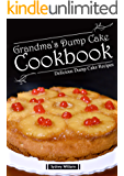Grandma's Dump Cake Cookbook: Delicious Dump cake Recipes