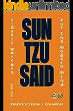 Sun Tzu Said: Classic Warfare for the Modern Mind