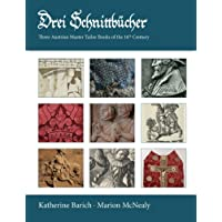 Drei Schnittbucher: Three Austrian Master Tailor Books of the 16th Century