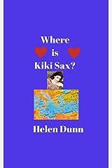 Where is Kiki Sax? Kindle Edition
