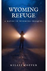 Wyoming Refuge: A Havoc in Wyoming Prequel Kindle Edition