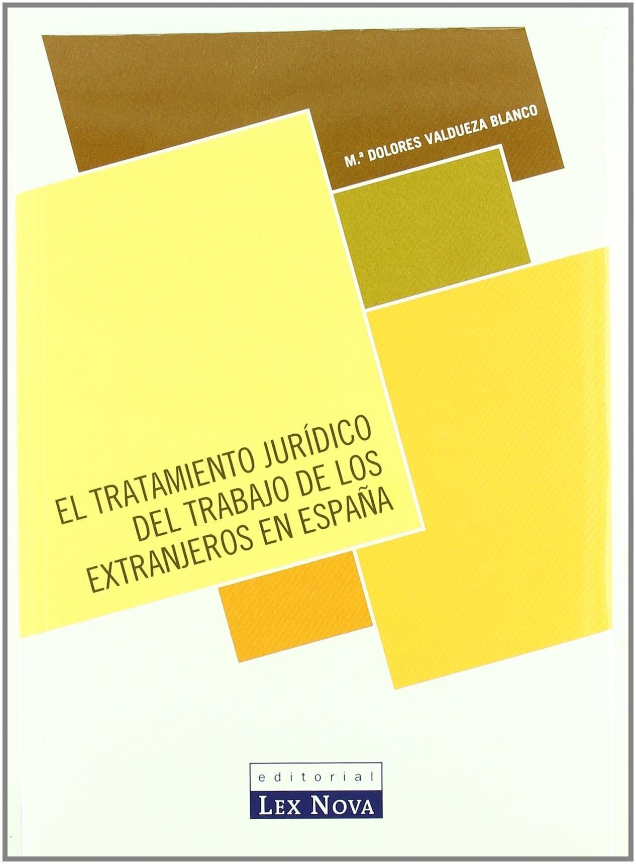 El tratamiento jurídico del trabajo de los extranjeros en España: Amazon.es: Valdueza Blanco, María Dolores: Libros