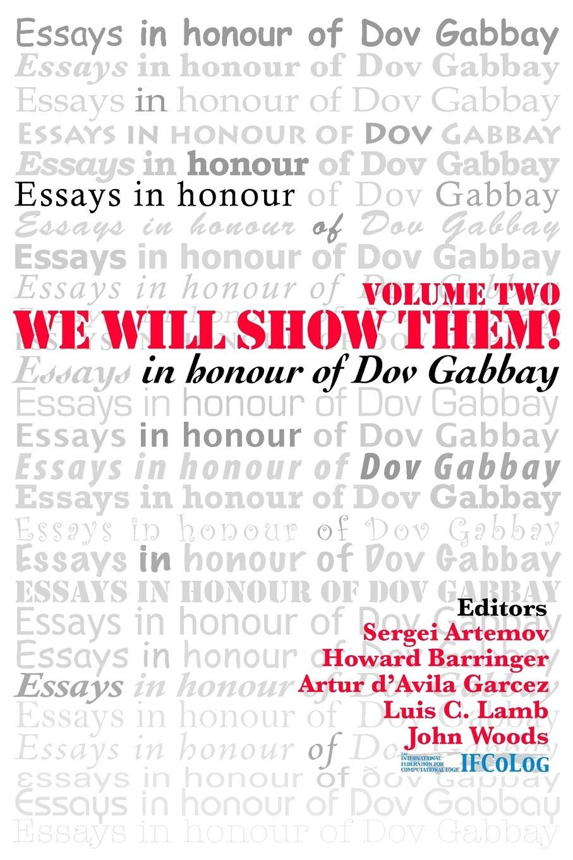We Will Show Them: Essays in Honour of Dov Gabbay. Volume 2 pdf