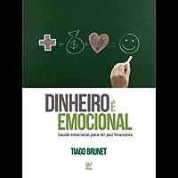 Dinheiro é Emocional: Saúde emocional para ter paz financeira