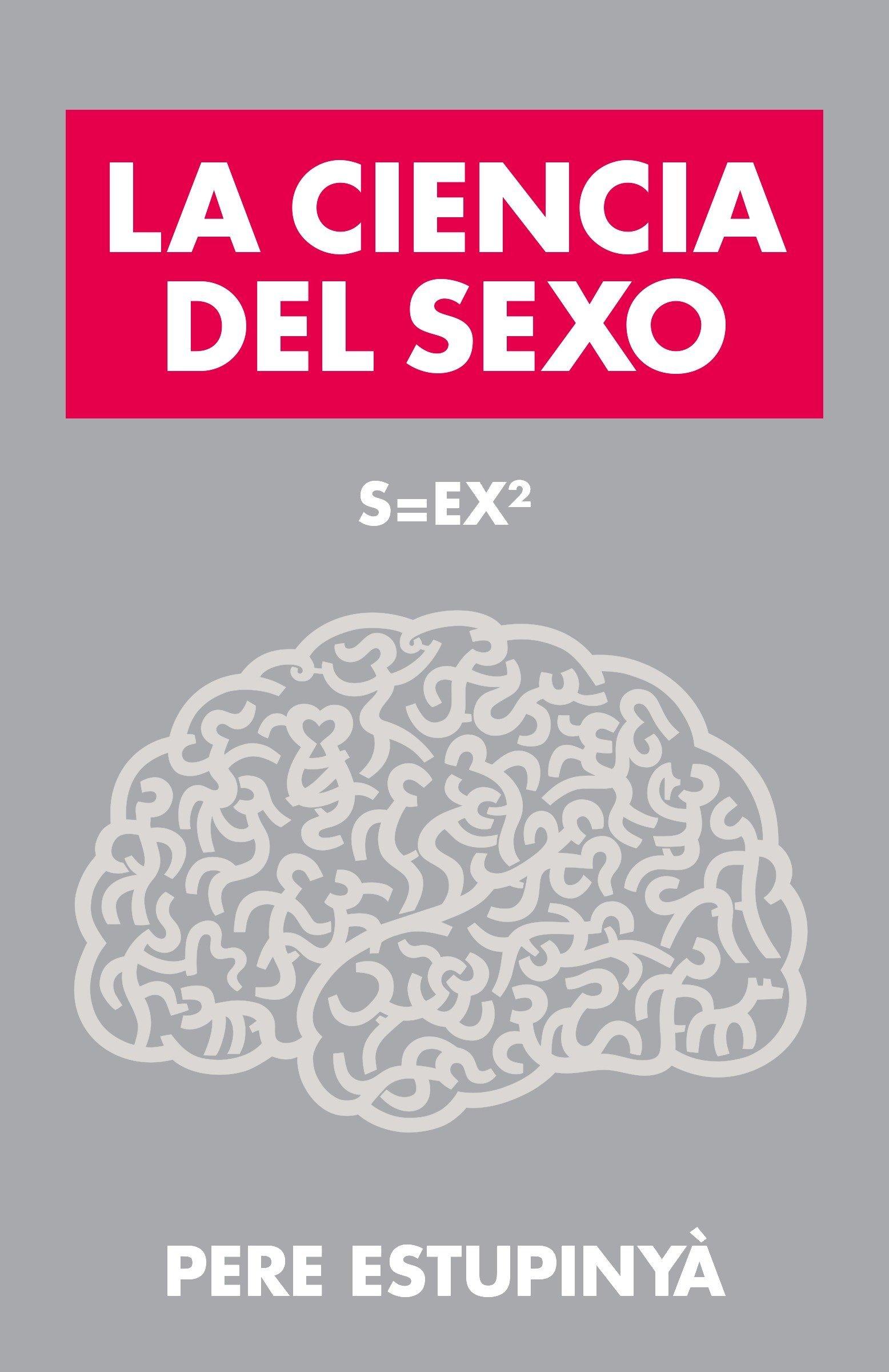 Resultado de imagen para S = EX2 La ciencia del sexo - Pere Estupinyà