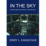 In the Sky: A Retired Captain Looks Back over Fifty-Nine Years