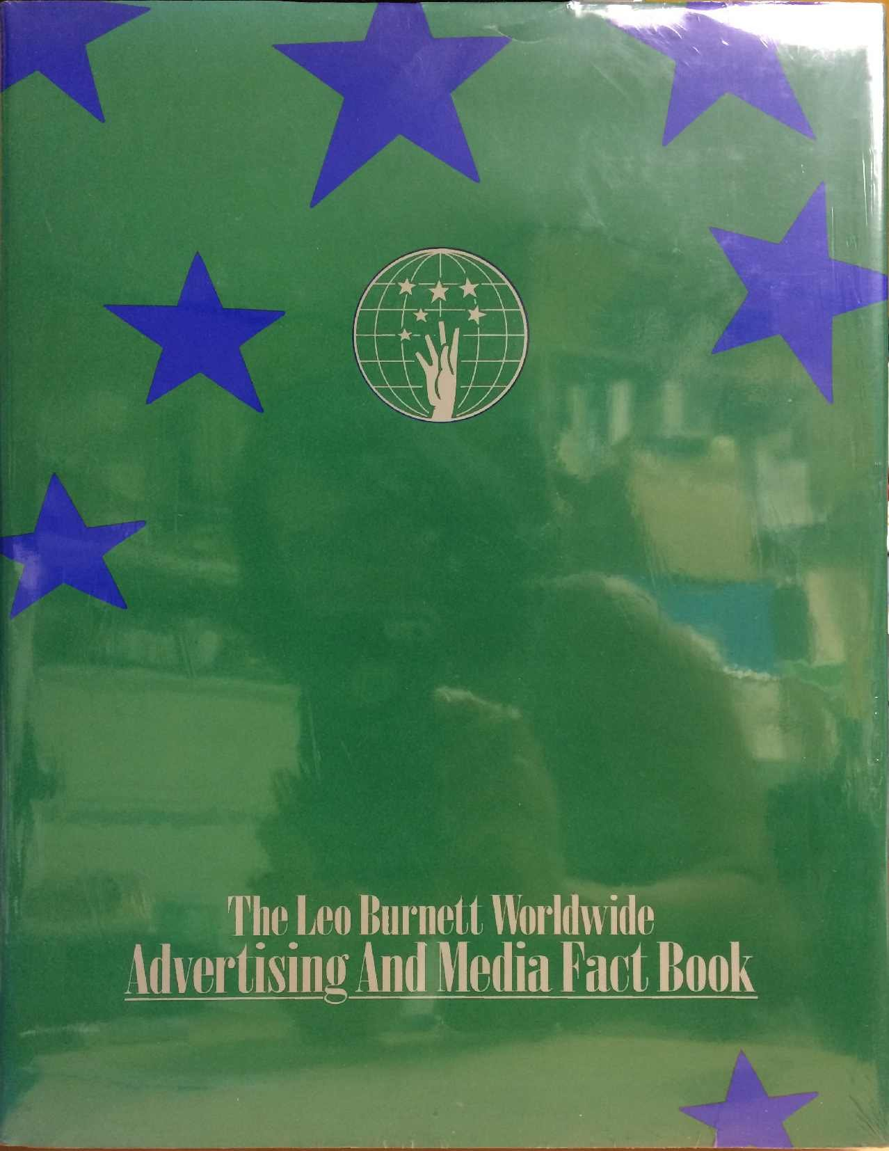 The Leo Burnett Worldwide Advertising and Media Fact Book
