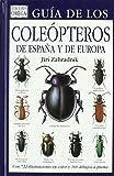 GUIA COLEOPTEROS DE ESPAÑA Y DE EUROPA (GUIAS DEL NATURALISTA-INSECTOS Y ARACNIDOS)