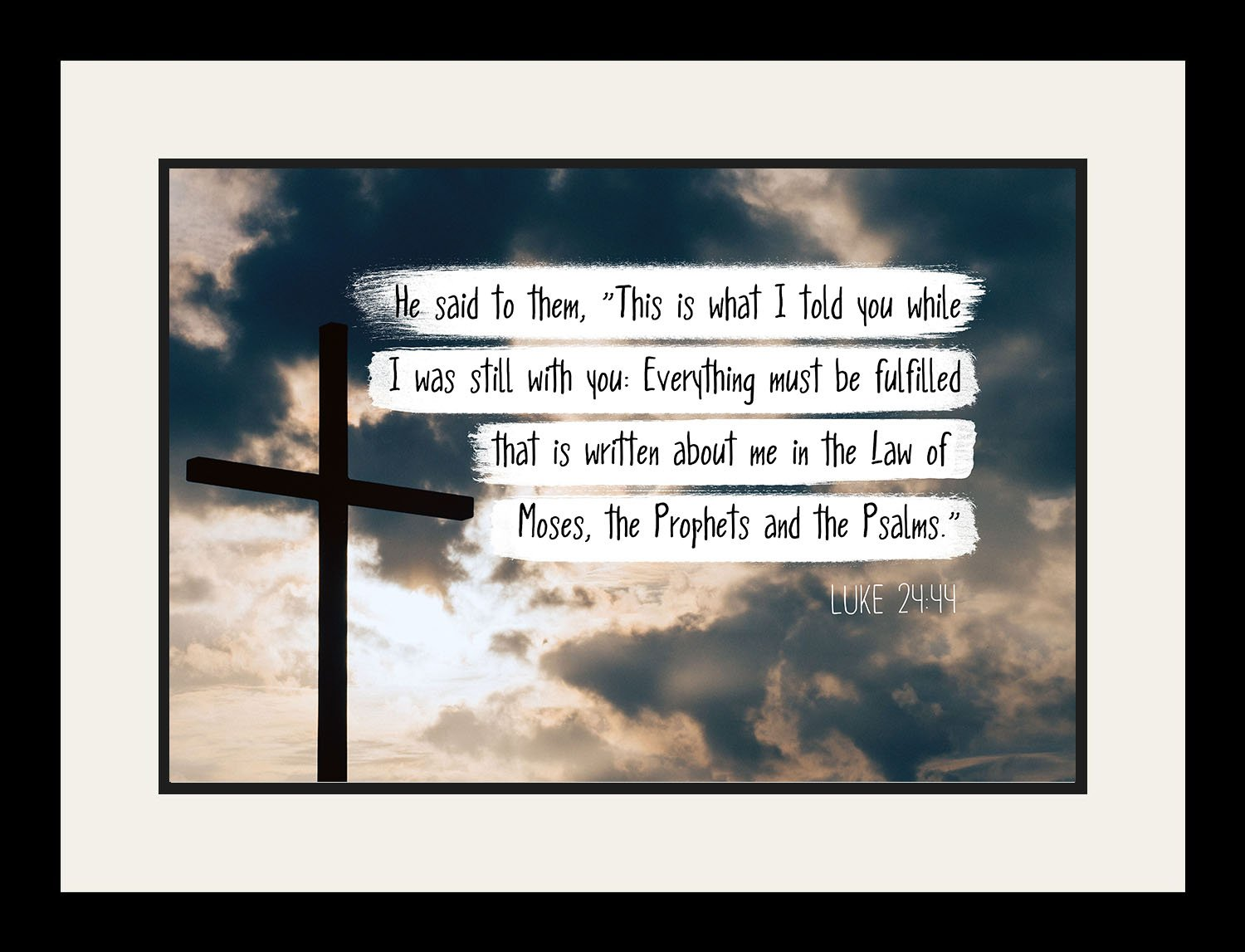 Luke 24:44 Law of Moses, the Prophets - Christian Poster, Print, Picture or Framed Wall Art Decor - Bible Verse Collection - Religious Gift for Holidays Christmas Baptism (19x25 Framed)