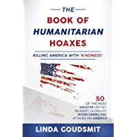 The Book of Humanitarian Hoaxes: Killing America with 'Kindness'