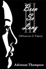 Been So Long III (Whatever It Takes) Kindle Edition