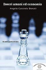 Esseri umani ed economia: Un altro punto di vista (Libretti di economia Vol. 1) (Italian Edition) Kindle Edition